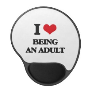 i_love_being_an_adult_gel_mouse_pad-rdf5772e3730c4232bec1f092b56c2455_amb63_8byvr_324